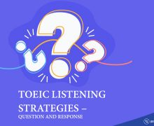TOEIC LISTENING STRATEGIES – QUESTION AND RESPONSE
